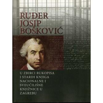 Ruđer Josip Bošković: U zbirci rukopisa i starih knjiga nacionalne i sveučilišne knjižnice u Zagrebu